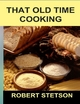 That Old Time Cooking - Robert Stetson