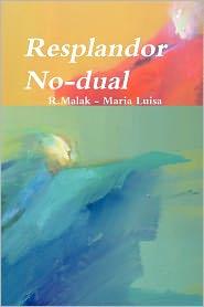 Resplandor No-Dual - R. Malak, Maria Luisa