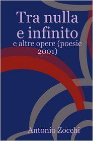 Tra Nulla E Infinito - Antonio Zocchi