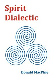 Spirit Dialectic - Donald Macphie