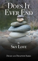 Does It Ever End - Sky Love