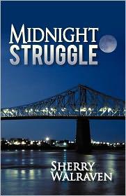 Midnight Struggle - Sherry Walraven