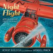 Night Flight: Amelia Earhart Crosses the Atlantic - Burleigh, Robert / Minor, Wendell