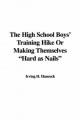 High School Boys' Training Hike Or Making Themselves