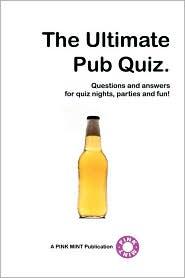 The Ultimate Pub Quiz - Pinkmint Publications