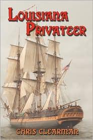 Louisiana Privateer Chris Clearman Author