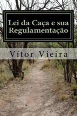 Lei Da Caca E Sua Regulamentacao - Vitor Manuel Freitas Vieira