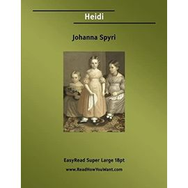 Heidi: [EasyRead Super Large 18pt Edition] - Johanna Spyri