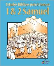 Estudos Bblicos Para Crianas: 1 & 2 Samuel (Portugus)