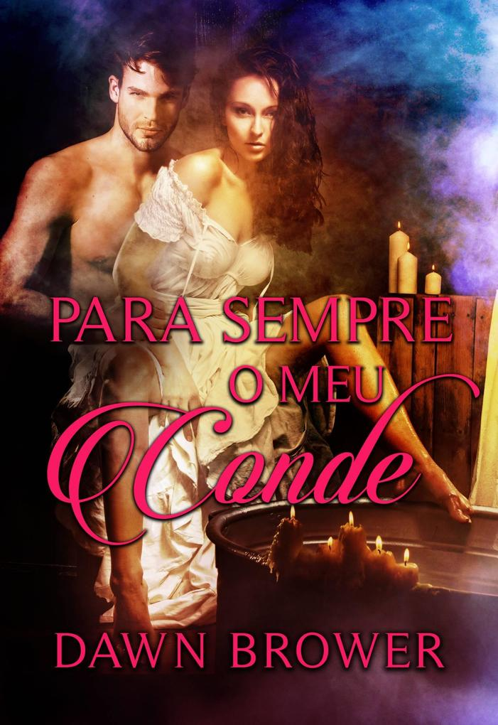 Para Sempre o meu Conde als eBook von Dawn Brower