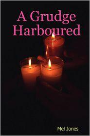 A Grudge Harboured - Mel Jones