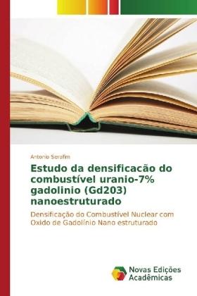 Estudo da densificacÃo do combustÃvel uranio-7% gadolinio (Gd203) nanoestruturado - DensificaÃÃo do CombustÃvel Nuclear com Oxido de GadolÃnio Nano estruturado - Serafim, Antonio