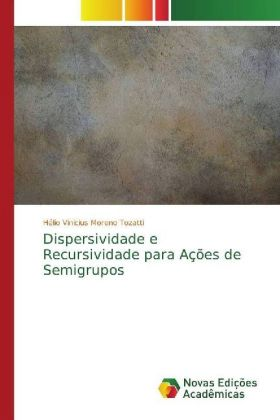 Dispersividade e Recursividade para Ações de Semigrupos - Moreno Tozatti, Hélio Vinicius