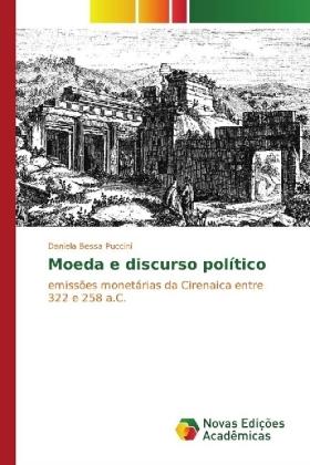Moeda e discurso político - emissões monetárias da Cirenaica entre 322 e 258 a.C. - Bessa Puccini, Daniela