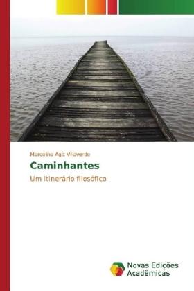 Caminhantes - Um itinerário filosófico - Agís Villaverde, Marcelino
