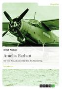 Ernst Probst: Amelia Earhart - Die erste Frau, die zwei Mal über den Atlantik flog