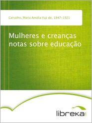 Mulheres e creancas notas sobre educacao - Maria Amália Vaz de Carvalho