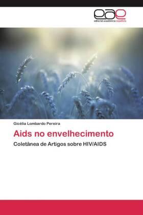 Aids no envelhecimento - Coletânea de Artigos sobre HIV/AIDS - Lombardo Pereira, Gicélia