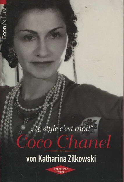 Coco Chanel - 'Le style c'est moi' - Zilkowski, Katharina