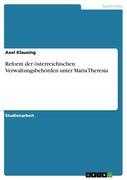Klausing, Axel: Reform der österreichischen Verwaltungsbehörden unter Maria Theresia
