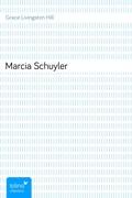 GRACE LIVINGSTON HILL: Marcia Schuyler