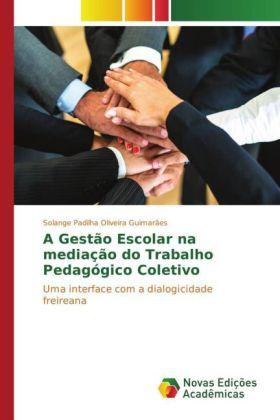 A Gestão Escolar na mediação do Trabalho Pedagógico Coletivo