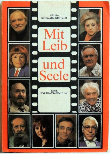Mit Leib und Seele 25 Porträts bekannter Schauspieler der DDR - Schwarz-Stötzer, Helga