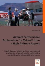 Aircraft Performance Explanation for Takeoff from a High Altitude Airport - John R. Smith