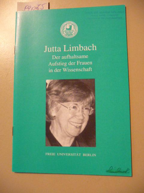 Dokumentationsreihe der Freien Universität Berlin  H. 23  Der  aufhaltsame Aufstieg der Frauen in der Wissenschaft - Limbach, Jutta