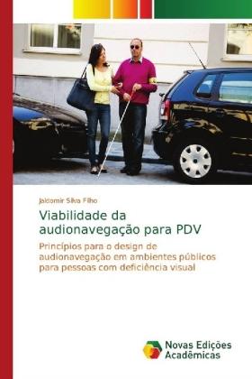 Viabilidade da audionavegao para PDV - Princpios para o design de audionavegao em ambientes pblicos para pessoas com deficincia visual - Silva Filho, Jaldomir