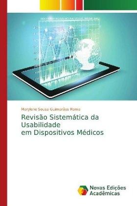 Revisão Sistemática da Usabilidade em Dispositivos Médicos - Sousa Guimarães Roma, Marylene
