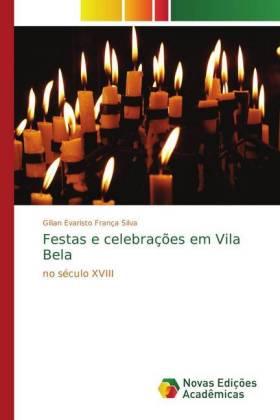 Festas e celebrações em Vila Bela - no século XVIII - Silva, Gilian Evaristo França
