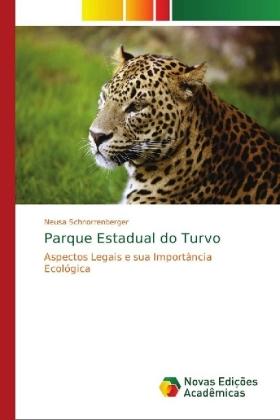Parque Estadual do Turvo - Aspectos Legais e sua Importância Ecológica