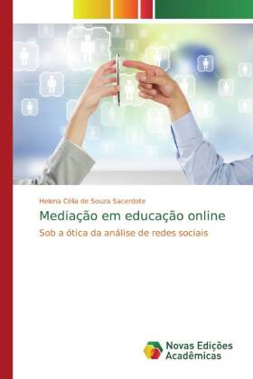 Mediação em educação online - Sob a ótica da análise de redes sociais - Sacerdote, Helena Célia de Souza