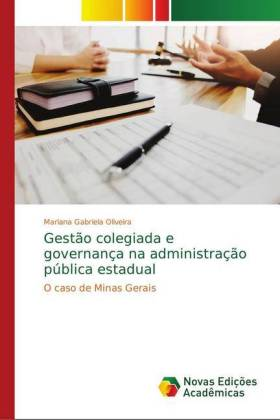 Gestão colegiada e governança na administração pública estadual - O caso de Minas Gerais - Oliveira, Mariana Gabriela