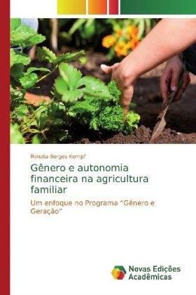 Gênero e autonomia financeira na agricultura familiar - Um enfoque no Programa