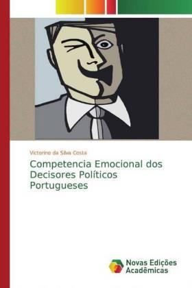 Competencia Emocional dos Decisores Políticos Portugueses - da Silva Costa, Victorino