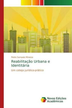 Reabilitação Urbana e Identitária - Um cotejo jurídico-prático - Sampaio Minassa, Pedro