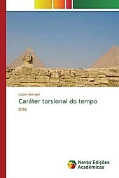 Caráter torsional do tempo. Lubov Wenger, - Buch - Lubov Wenger,