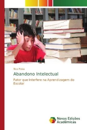 Abandono Intelectual - Fator que Interfere na Aprendizagem do Escolar - Paiva, Nice