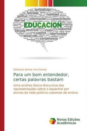 Para um bom entendedor, certas palavras bastam - Uma análise léxico-discursiva das representações sobre o espanhol por alunos da rede pública cearense de ensino