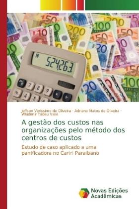 A gestão dos custos nas organizações pelo método dos centros de custos - Estudo de caso aplicado a uma panificadora no Cariri Paraibano