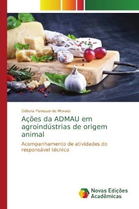 Ações da ADMAU em agroindústrias de origem animal - Acompanhamento de atividades do responsável técnico - Piovesan de Moraes, Débora