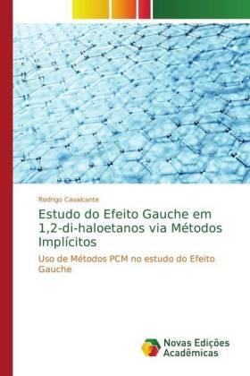 Estudo do Efeito Gauche em 1,2-di-haloetanos via Métodos Implícitos - Uso de Métodos PCM no estudo do Efeito Gauche - Cavalcante, Rodrigo