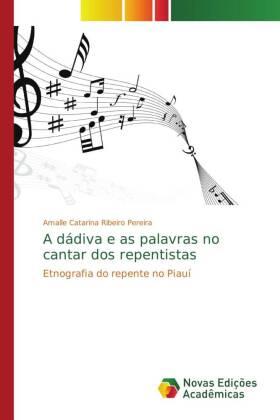A dádiva e as palavras no cantar dos repentistas - Etnografia do repente no Piauí