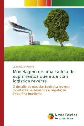 Modelagem de uma cadeia de suprimentos que atua com logística reversa