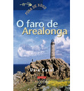 O faro de arealonga / The Lighthouse Arealonga - Uxia Casal