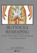 Buttocks Reshaping: Posterior Contour Surgery: A Step-By-Step Approach Including Thigh and Calf Implant