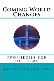Coming World Changes - Harriette Curtiss, F. Curtiss