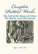 Complete Poetical Works:: The Fall Of The House Of Usher, The Raven, And Other Poems
